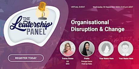 "The Leadership Panel - ""Organisational Disruption & Change"" tickets"