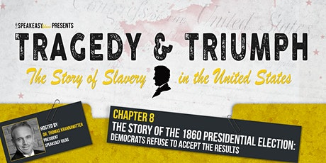 Tragedy & Triumph: The Story of Slavery in The United States - Chapter 8 tickets