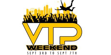 VTP WEEKEND - LABOR DAY WEEKEND tickets