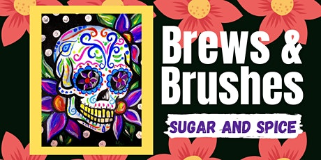 Brews and Brushes- Sugar and Spice tickets