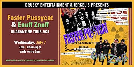 Faster Pussycat & Enuff Z'Nuff - Quarantine Tour 2021 tickets