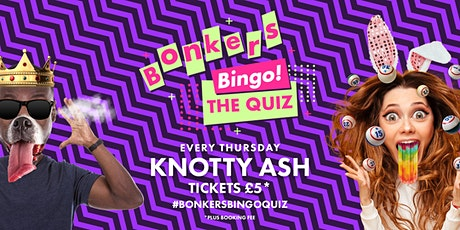 Bonkers Bingo: The Quiz - Knotty Ash tickets