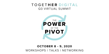 Together Digital Q3 Summit | Power of the Pivot tickets