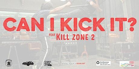 "CAN I KICK IT? (LIVE STREAM) presents ""Kill Zone 2"" tickets"