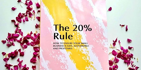 The 20% Rule - Is your small business safe, sustainable and profitable? tickets