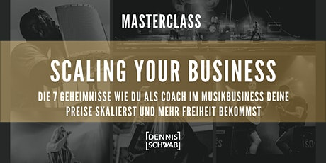 MASTERCLASS SCALING YOUR BUSINESS by Dennis Schwab Tickets