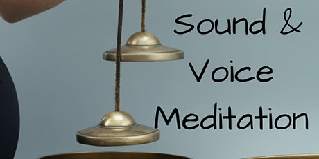 Sound & Voice Meditation - Online, live, in-person Event tickets