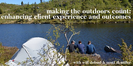 Making the Outdoors Count:  Enhancing Client Experience and Outcomes tickets