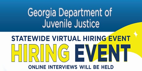 Georgia Department of Juvenile Justice- Statewide Virtual  Hiring Event tickets