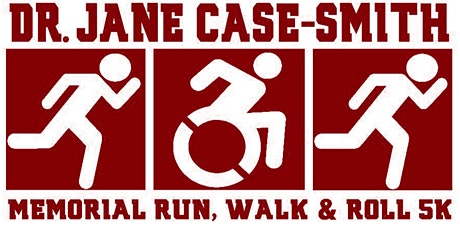 6th Annual Dr. Jane Case-Smith Memorial Run, Walk, & Roll 5k tickets