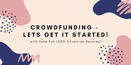 Crowdfunding - Let's get it started! Tickets