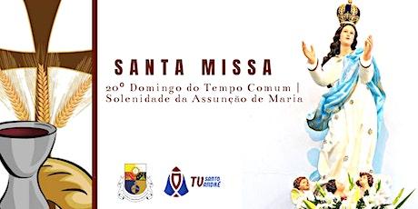 SANTA MISSA | Comunidade Nossa Senhora da Assunção ingressos
