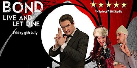 Bond Live & Let Dine tickets