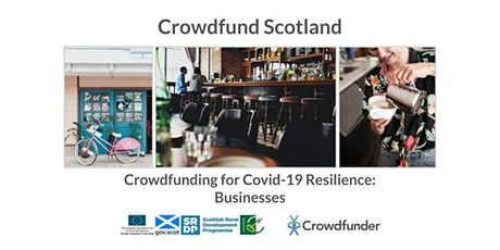 Crowdfund Scotland: Crowdfunding For Covid19 Resilience - Businesses tickets