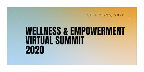 Wellness and Empowerment Virtual Summit 2020 tickets