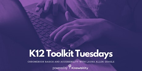 Knowbility K12 Toolkit Tuesdays: Chromebook Basics and Accessibility tickets