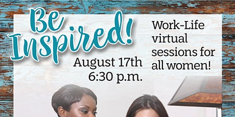 Be Inspired- Work Life Virtual Sessions for all Women tickets