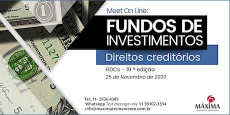 Meet On Line: Fundos de Investimentos Direitos Creditórios – 19ª edição bilhetes