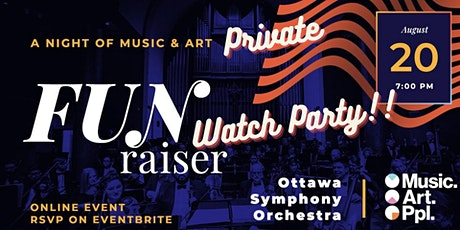 Music.Art.Ppl & Ottawa Symphony Orchestra Fun-Raiser - Private Watch Party! tickets