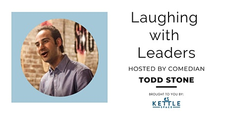 Laughing with Leaders hosted by Comedian Todd Stone tickets