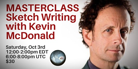 MASTER CLASS: Sketch Writing with Kevin McDonald (virtual workshop) tickets