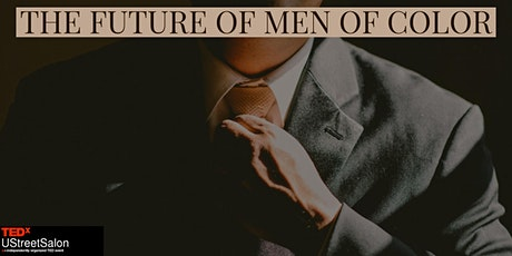 "TEDxUStreetSalon presents ""The Future of Men of Color"" tickets"