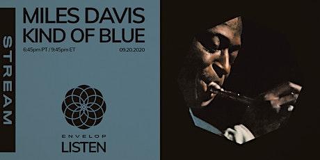 Miles Davis - Kind Of Blue : LISTEN | Envelop Stream tickets
