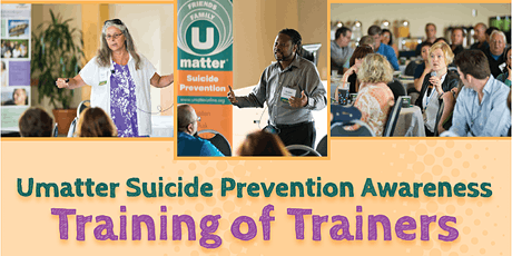 Umatter Suicide Prevention Awareness Training of Trainers - Going Virtual tickets