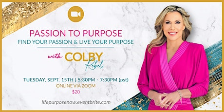 Passion to Purpose-Find Your Passion & Live Your Purpose tickets