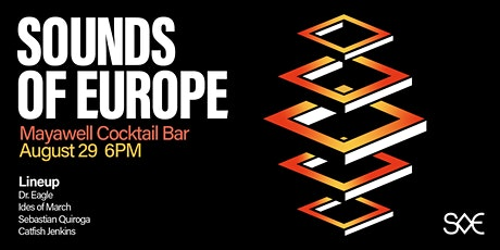 SOUNDS OF EUROPE @ MAYAWELL tickets