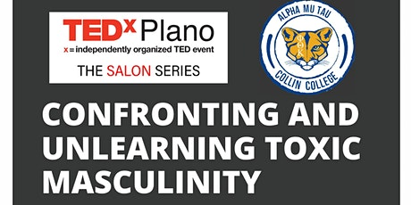 TEDx Plano Salon: Confronting and Unlearning Toxic Masculinity tickets