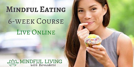6-week Mindful Eating Course (Live Online) tickets