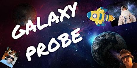 Galaxy Probe Returns (Season 2) by ADEJ tickets