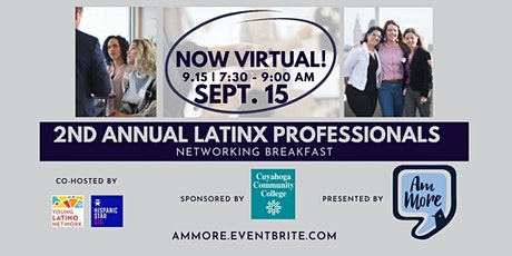 NOW VIRTUAL! 2nd Annual Latinx Professionals Networking Breakfast tickets