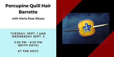 Quill Walker: Porcupine Quill Decorated Hair Barrette w/ Maria Rose Sikyea tickets