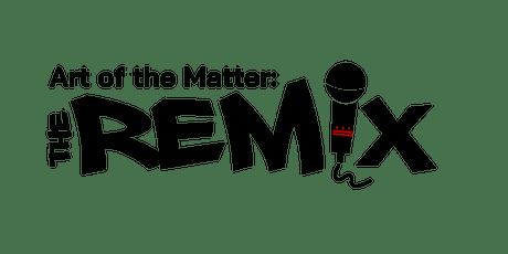ART of the Matter: The REMIX tickets
