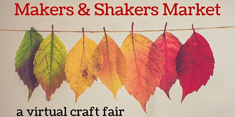 Virtual Craft Fair - Makers and Shakers Market tickets