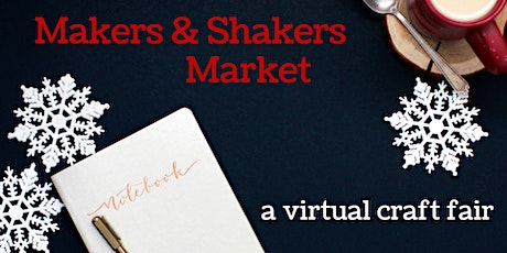Makers and Shakers Market Virtual Craft Fair tickets