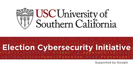 USC Election Cybersecurity Initiative - Michigan Workshop tickets