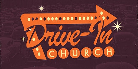 DRIVE -IN CHURCH tickets