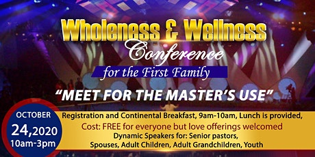 "Wholeness & Wellness for the First Family ""Meet for the Master's Use"" tickets"