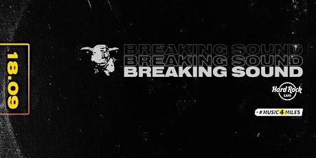 Breaking Sound - Hard Rock Cafe Reykjavik feat. Blankiflur, SIGGY, Brek tickets
