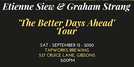 Etienne Siew and Graham Strang - The Better Days Ahead tour tickets