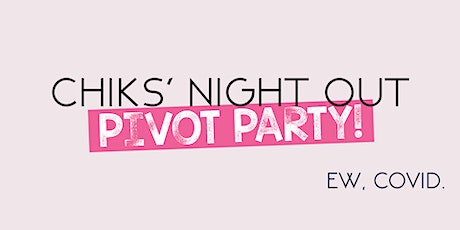Chiks' Night Out: PIOVT Party (Formally Real Queens) tickets