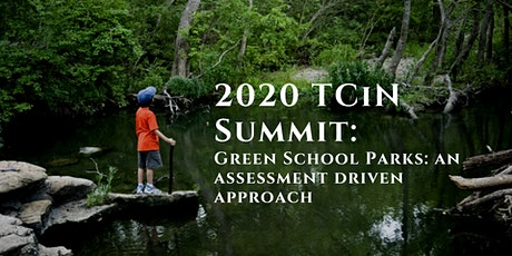 TCiN 2020 Summit Session: Green School Parks: An Assessment Driven Approach tickets