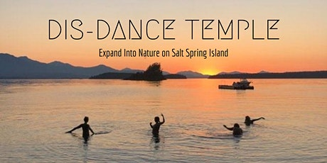 Dis-Dance Temple: Expand Into Nature on Saltspring Island Tickets