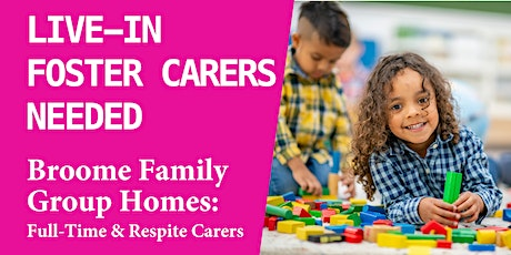 Live-In Foster Care Information Session - Broome, WA tickets