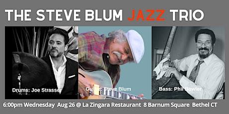 Jazz Guitarist Steve Blum, Bass: Phil Bowler & Drums: Joe Strasser Wed 8/26 tickets