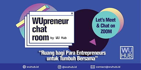 WUpreneur Chat Room: Entrepreneur Ayo Bergabung! (Online) tickets