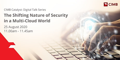 The Shifting Nature of Security in a Multi-cloud World tickets